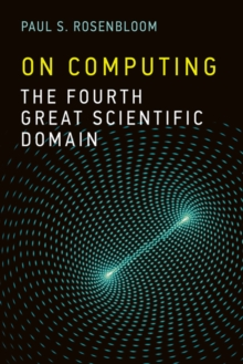 On Computing : The Fourth Great Scientific Domain, Paperback / softback Book