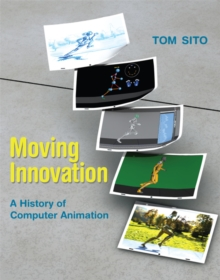 Moving Innovation : A History of Computer Animation, Paperback / softback Book