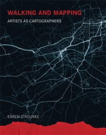 Walking and Mapping : Artists as Cartographers, Paperback / softback Book