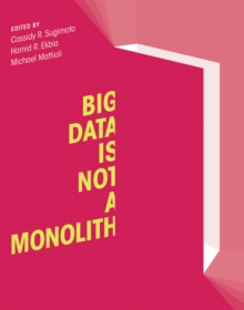 Big Data Is Not a Monolith, Paperback / softback Book