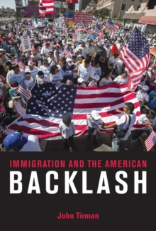 Immigration and the American Backlash, Paperback / softback Book