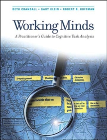 Working Minds : A Practitioner's Guide to Cognitive Task Analysis, Paperback / softback Book