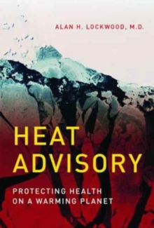 Heat Advisory : Protecting Health on a Warming Planet, Paperback Book