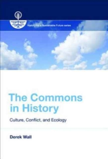 The Commons in History : Culture, Conflict, and Ecology, Paperback / softback Book