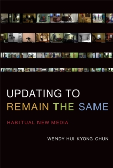 Updating to Remain the Same : Habitual New Media, Paperback / softback Book
