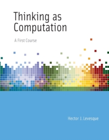 Thinking as Computation : A First Course, Paperback Book