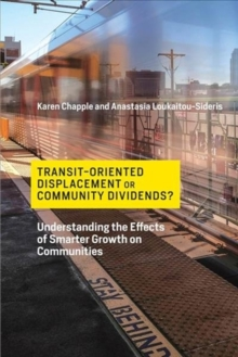 Transit-Oriented Displacement or Community Dividends? : Understanding the Effects of Smarter Growth on Communities, Paperback / softback Book