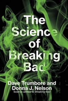 The Science of Breaking Bad, Paperback / softback Book