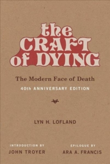 The Craft of Dying : The Modern Face of Death, Paperback / softback Book
