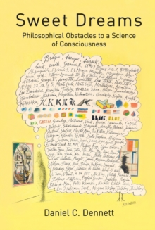 Sweet Dreams : Philosophical Obstacles to a Science of Consciousness, Paperback / softback Book