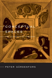 Conceptual Spaces : The Geometry of Thought, Paperback / softback Book