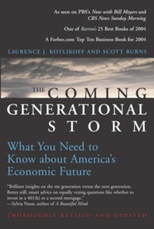 The Coming Generational Storm : What You Need to Know about America's Economic Future, Paperback / softback Book