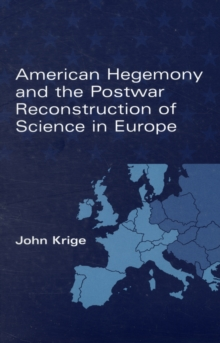 American Hegemony and the Postwar Reconstruction of Science in Europe, Paperback / softback Book