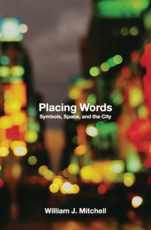 Placing Words : Symbols, Space, and the City, Paperback / softback Book
