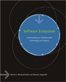 Software Ecosystem : Understanding an Indispensable Technology and Industry, Paperback / softback Book