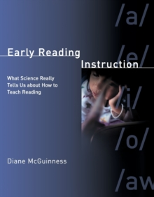 Early Reading Instruction : What Science Really Tells Us about How to Teach Reading, Paperback / softback Book