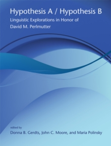 Hypothesis A / Hypothesis B : Linguistic Explorations in Honor of David M. Perlmutter Volume 49, Paperback / softback Book