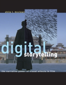 Digital Storytelling : The Narrative Power of Visual Effects in Film, Paperback / softback Book