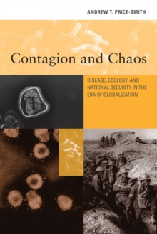 Contagion and Chaos : Disease, Ecology, and National Security in the Era of Globalization, Paperback / softback Book