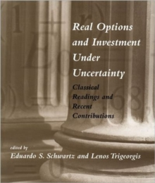 Real Options and Investment under Uncertainty : Classical Readings and Recent Contributions, Paperback / softback Book