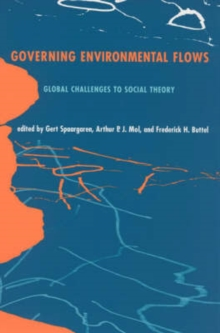 Governing Environmental Flows : Global Challenges to Social Theory, Paperback / softback Book