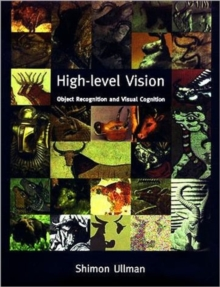 High-Level Vision : Object Recognition and Visual Cognition, Paperback / softback Book