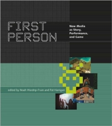 First Person : New Media as Story, Performance, and Game, Paperback / softback Book