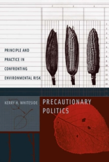 Precautionary Politics : Principle and Practice in Confronting Environmental Risk, Paperback / softback Book