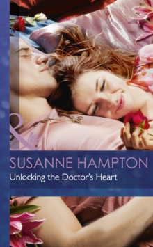 Unlocking the Doctor's Heart, Hardback Book