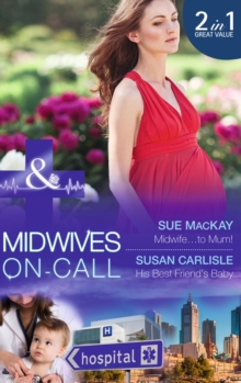 Midwife...To Mum! : Midwife...To Mum! / His Best Friend's Baby, Paperback Book