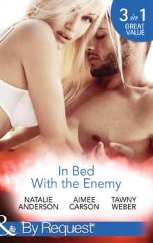 In Bed with the Enemy : Dating and Other Dangers / Dare She Kiss & Tell? / Double Dare, Paperback Book