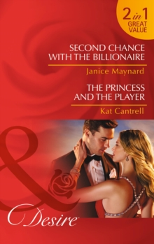 Second Chance With The Billionaire : Second Chance with the Billionaire / the Princess and the Player, Paperback Book