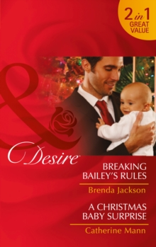 Breaking Bailey's Rules : A Christmas Baby Surprise, Paperback Book