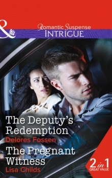 The Deputy's Redemption : The Deputy's Redemption (Sweetwater Ranch, Book 5) / the Pregnant Witness (Special Agents at the Altar, Book 1), Paperback Book