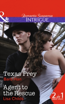 Texas Prey : Texas Prey (Mason Ridge, Book 1) / Agent to the Rescue (Special Agents at the Altar, Book 3), Paperback Book