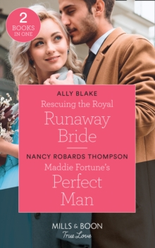 Rescuing The Royal Runaway Bride : Rescuing the Royal Runaway Bride (the Royals of Vallemont) / Maddie Fortune's Perfect Man (the Fortunes of Texas: the Rulebreakers), Paperback Book