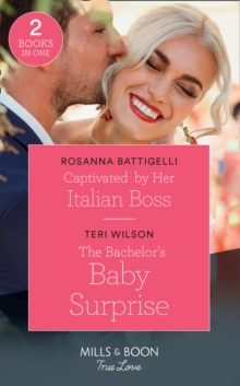 Captivated By Her Italian Boss : Captivated by Her Italian Boss / the Bachelor's Baby Surprise (Wilde Hearts), Paperback / softback Book
