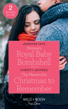 Heiress's Royal Baby Bombshell : Heiress's Royal Baby Bombshell (the Cattaneos' Christmas Miracles) / the Maverick's Christmas to Remember (Montana Mavericks: the Lonelyhearts Ranch), Paperback / softback Book