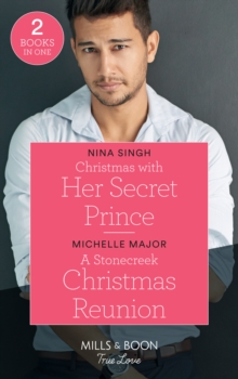 Christmas With Her Secret Prince : Christmas with Her Secret Prince / a Stonecreek Christmas Reunion (Maggie & Griffin), Paperback / softback Book