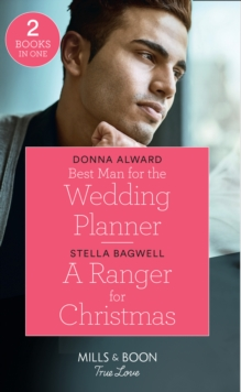 Best Man For The Wedding Planner : Best Man for the Wedding Planner (Marrying a Millionaire) / a Ranger for Christmas, Paperback / softback Book