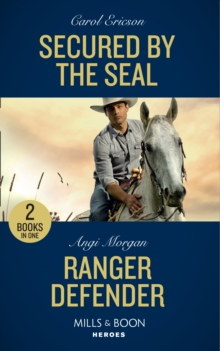 Secured By The Seal : Secured by the Seal (Red, White and Built, Book 5) / Ranger Defender (Texas Brothers of Company B, Book 2), Paperback Book