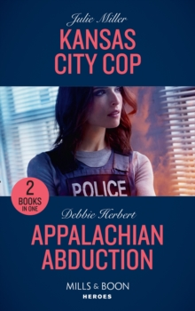 Kansas City Cop : Kansas City Cop (the Precinct) / Appalachian Abduction, Paperback Book