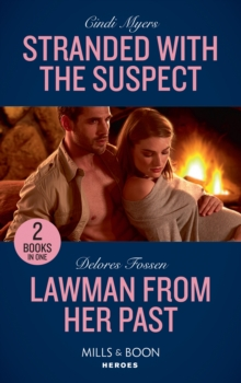 Stranded With The Suspect : Stranded with the Suspect (the Ranger Brigade: Family Secrets) / Lawman from Her Past (Blue River Ranch), Paperback Book