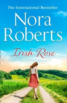 Irish Rose : A Feel-Good Uplifting Summer Holiday Read from the Ultimate Queen of Romance, Paperback Book