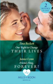 One Night To Change Their Lives : One Night to Change Their Lives / Friend, Fling, Forever?, Paperback / softback Book