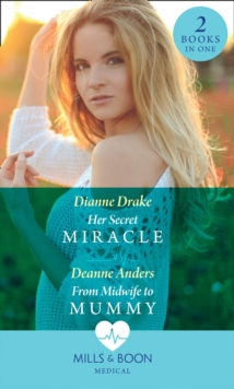 Her Secret Miracle : Her Secret Miracle / from Midwife to Mummy, Paperback / softback Book