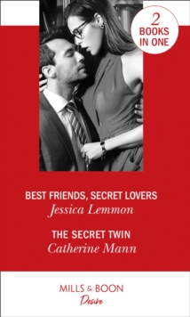 Best Friends, Secret Lovers : Best Friends, Secret Lovers (the Bachelor Pact) / the Secret Twin (Alaskan Oil Barons), Paperback / softback Book