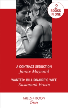 A Contract Seduction : A Contract Seduction (Southern Secrets) / Wanted: Billionaire's Wife, Paperback / softback Book