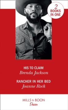 His To Claim : His to Claim / Rancher in Her Bed (Texas Cattleman's Club: Houston), Paperback / softback Book