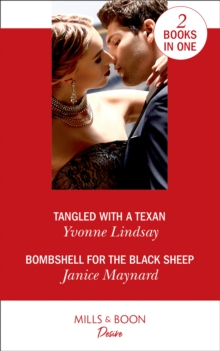 Tangled With A Texan : Tangled with a Texan / Bombshell for the Black Sheep (Southern Secrets), Paperback / softback Book
